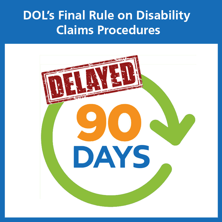 DOL Final Rule Disability Claims 90-Day delay