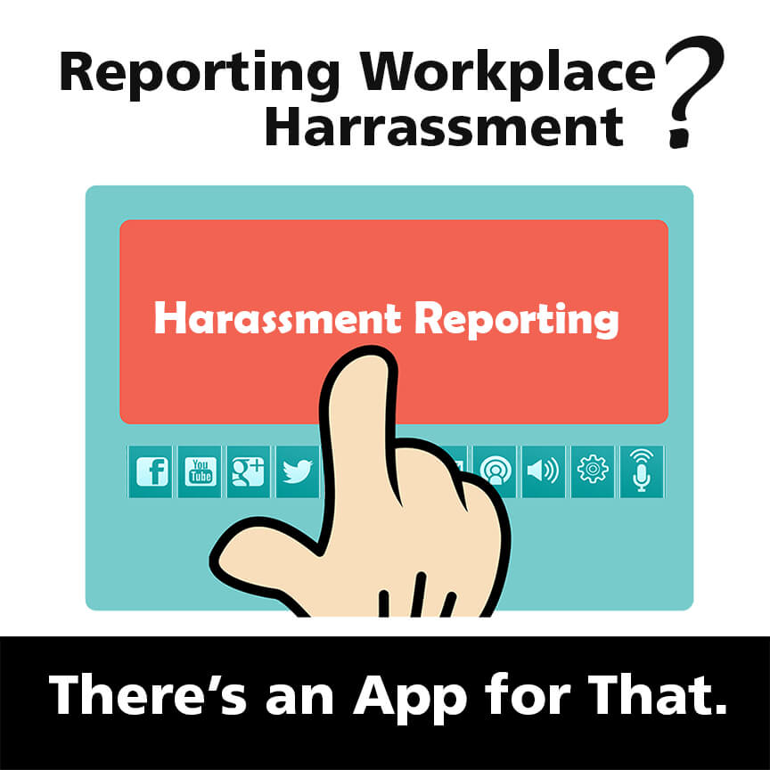 Reporting Workplace Harassment? There's an App for That.
