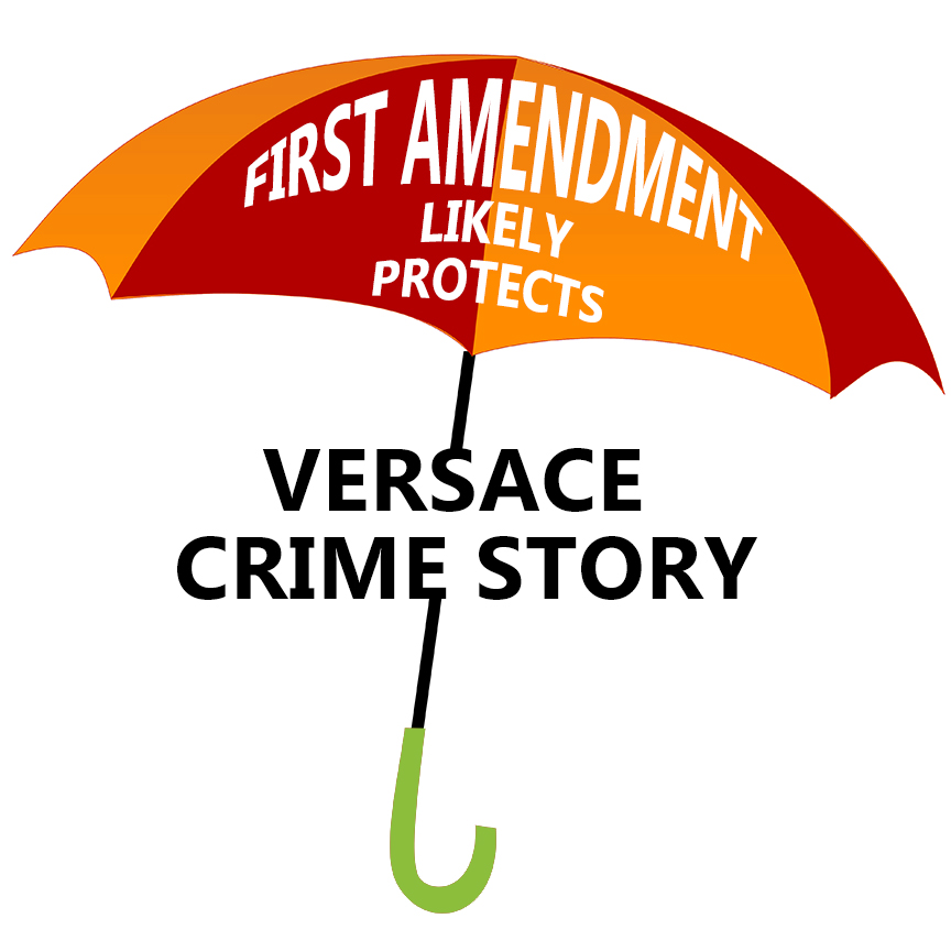 first amendment protects versace crime story