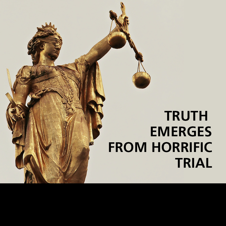 truth emerges from horrific trial