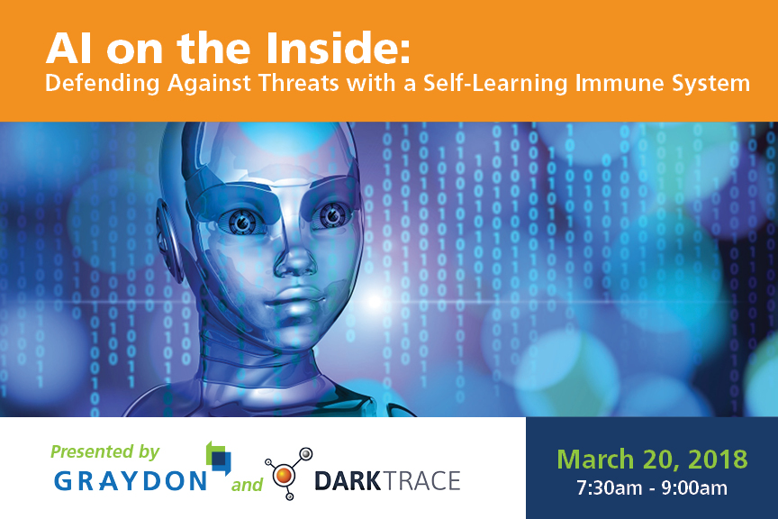 AI on the Inside: Defending Against Threats with a Self-Learning Immune System on March 20, 2018