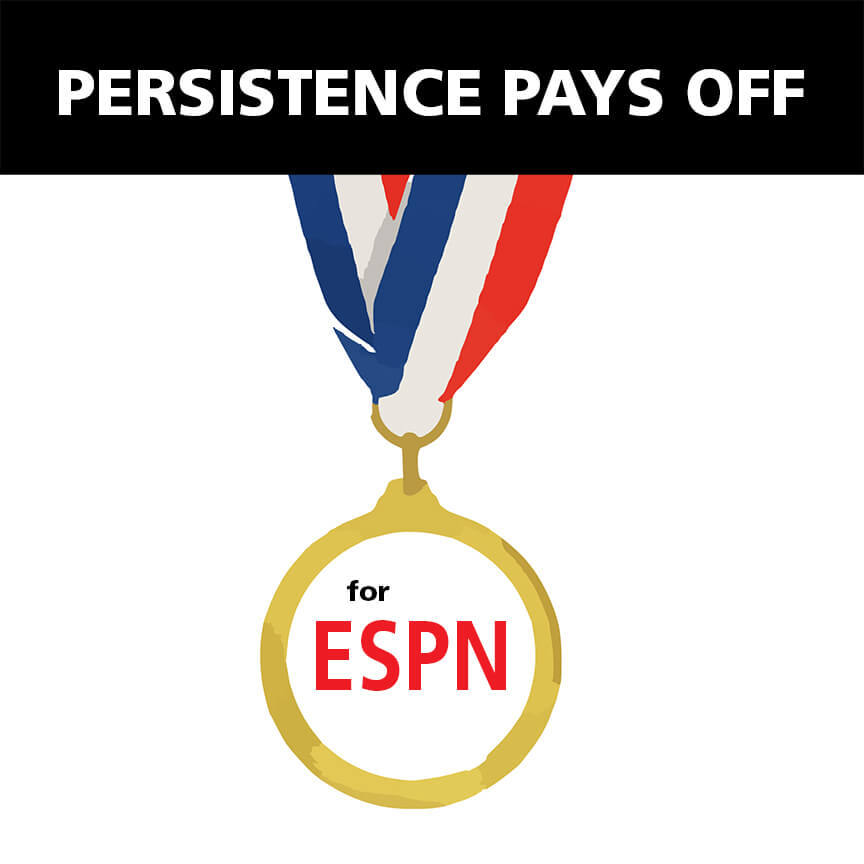 persistence pays off for espn