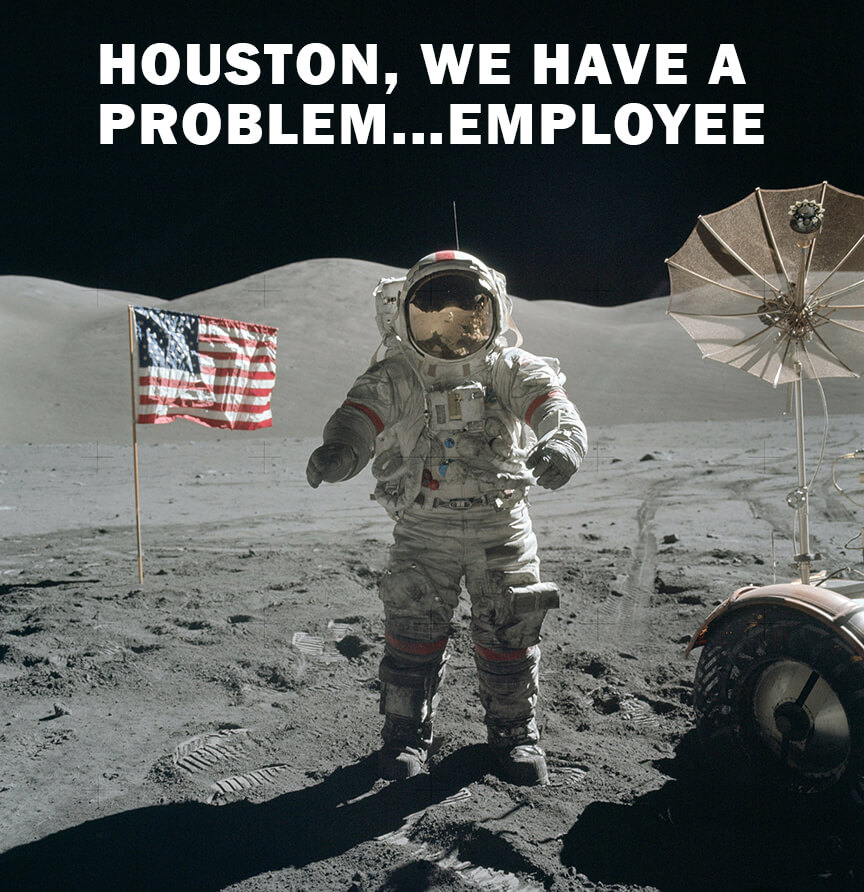 Image of astronaut on moon with title Houston we have a problem employee