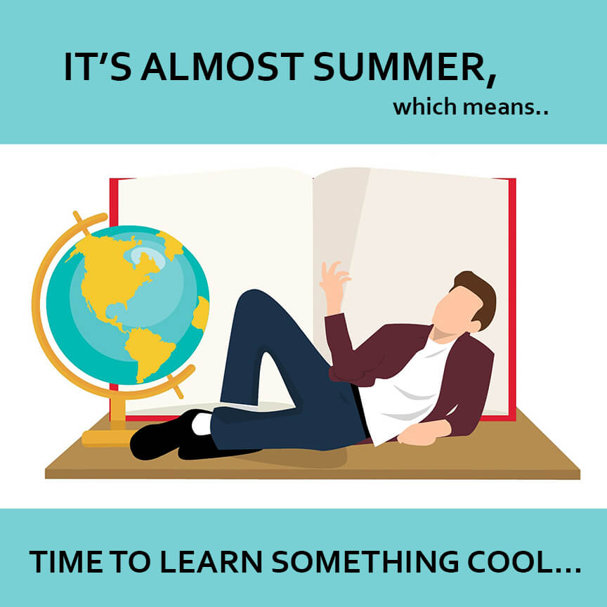 almost summer time to learn something cool intern or employee