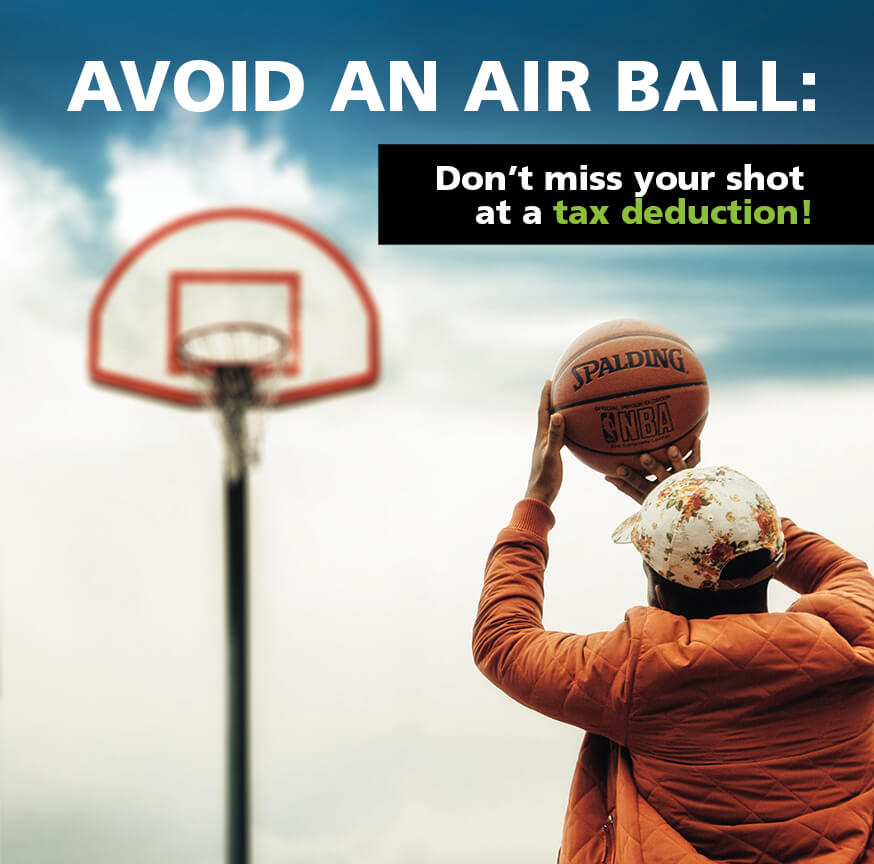 image of man shooting basketball with text avoid airball don't miss your shot at a tax deduction
