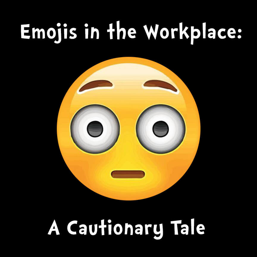 emojis in the workplace cautionary tale
