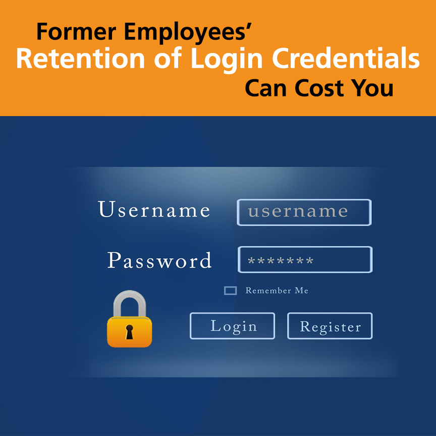 ormer employees retention of login credentials can cost you