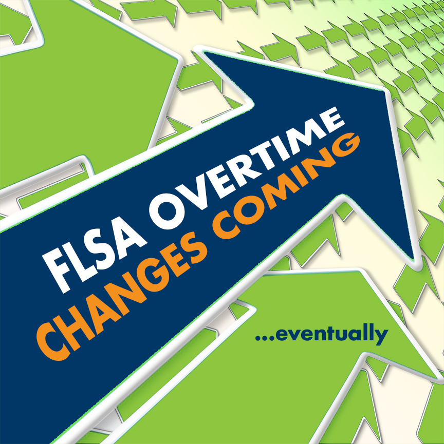 FLSA Overtime Changes Coming