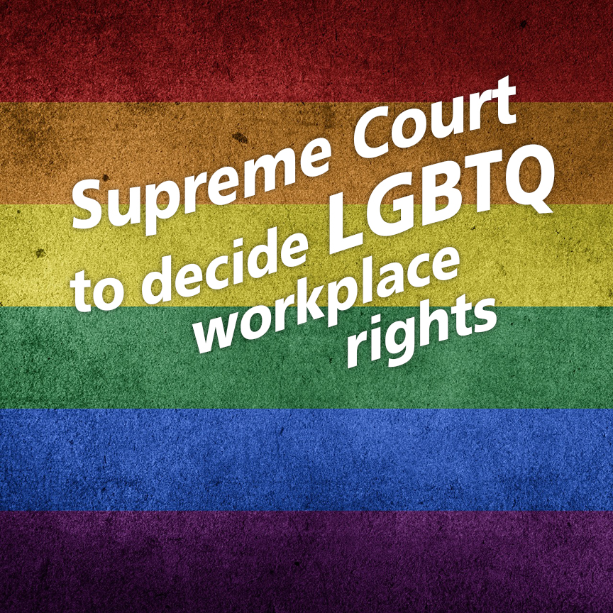 LGBTQ workplace rights supreme court