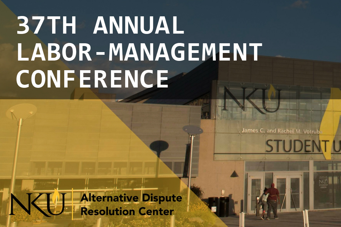 NKU 37th Annual Labor-Management Conference