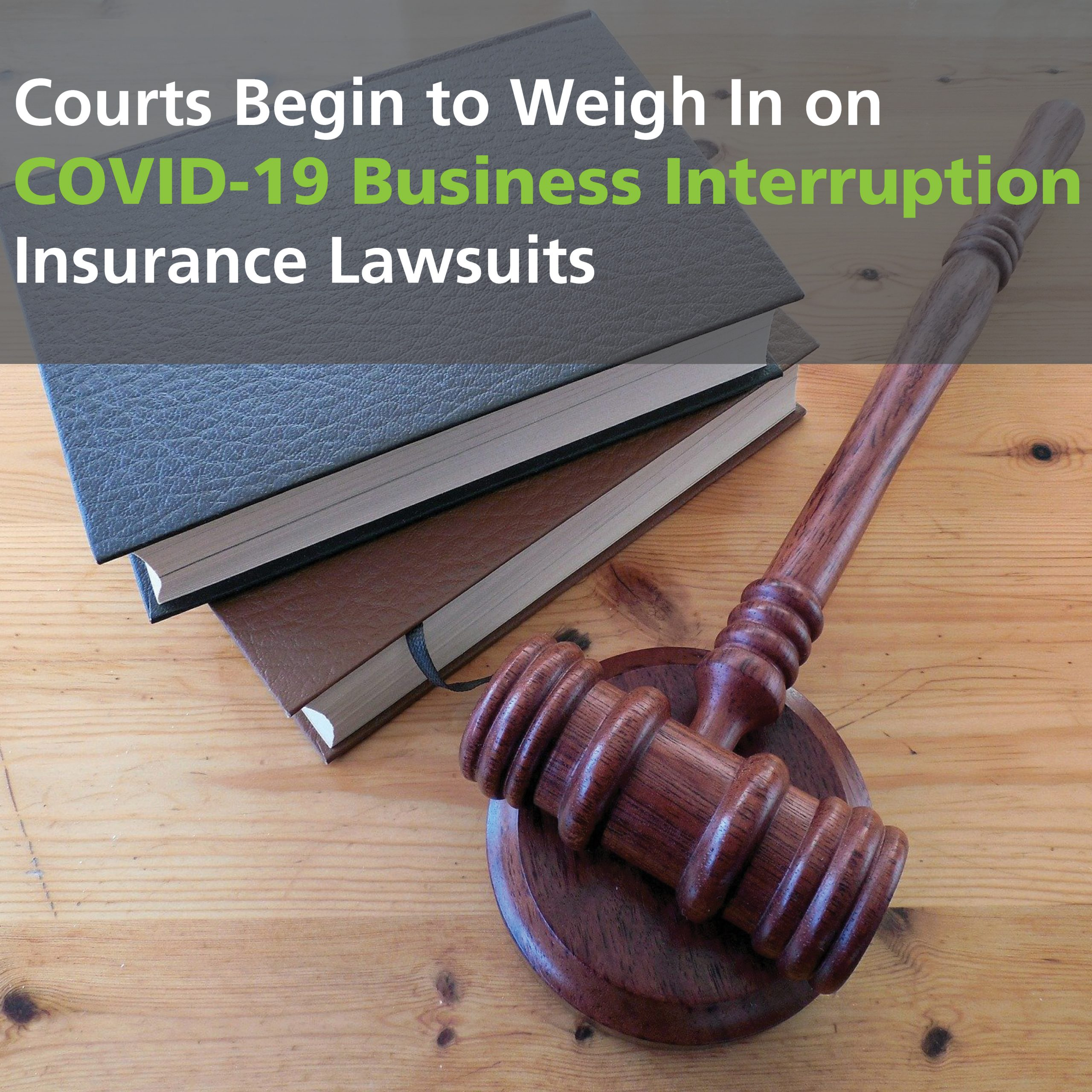 Courts Begin To Weigh In On Covid 19 Business Interruption Insurance Lawsuits Graydon Law